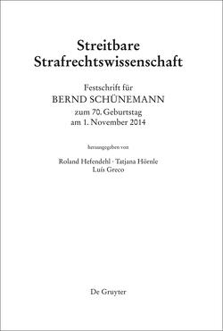 Festschrift für Bernd Schünemann zum 70. Geburtstag am 1. November 2014 von Greco,  Luís, Hefendehl,  Roland, Hörnle,  Tatjana