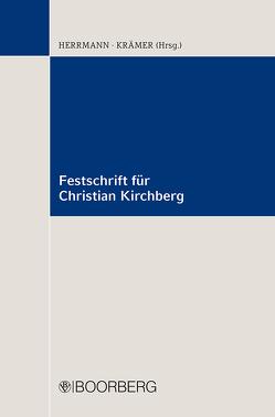 Festschrift für Christian Kirchberg zum 70 Geburtstag am 5. September 2017 von Herrmann,  Dirk, Krämer,  Achim