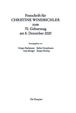 Festschrift für Christine Windbichler zum 70. Geburtstag am 8. Dezember 2020 von Bachmann,  Gregor, Grundmann,  Stefan, Krolop,  Kaspar, Mengel,  Anja