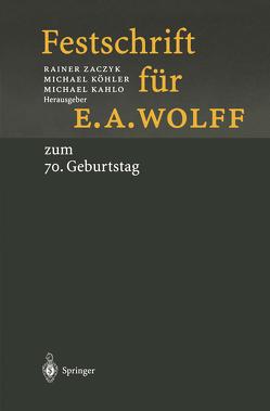 Festschrift für E.A. Wolff von Kahlo,  Michael, Köhler,  Michael, Zaczyk,  Rainer