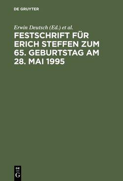 Festschrift für Erich Steffen zum 65. Geburtstag am 28. Mai 1995 von Deutsch,  Erwin, Klingmüller,  Ernst, Kullmann,  Hans Josef