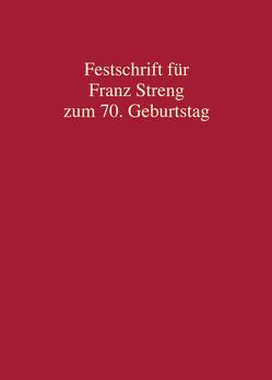 Festschrift für Franz Streng zum 70. Geburtstag von Jaeger,  Christian, Kett-Straub,  Gabriele, Kudlich,  Hans, Safferling,  Christoph
