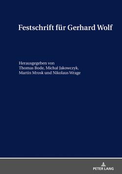 Festschrift für Gerhard Wolf von Bode,  Thomas, Mrosk,  Martin, Wrage,  Nikolaus