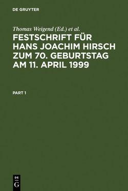 Festschrift für Hans Joachim Hirsch zum 70.Geburtstag am 11.April 1999 von Küpper,  Georg, Weigend,  Thomas
