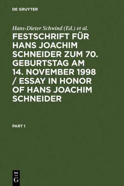 Festschrift für Hans Joachim Schneider zum 70. Geburtstag am 14. November 1998 / Essay in Honor of Hans Joachim Schneider von Kube,  Edwin, Kühne,  Hans-Heiner, Schwind,  Hans-Dieter