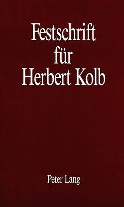 Festschrift für Herbert Kolb von Matzel,  Klaus, Roloff,  Hans-Gert