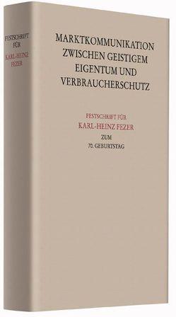 Festschrift für Karl-Heinz Fezer zum 70. Geburtstag von Büscher,  Wolfgang, Glöckner,  Jochen, Nordemann,  Axel, Osterrieth,  Christian, Rengier,  Rudolf
