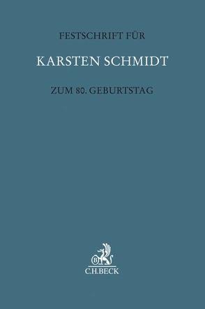 Festschrift für Karsten Schmidt zum 80. Geburtstag von Boele-Woelki,  Katharina, Faust,  Florian, Jacobs,  Matthias, Kuntz,  Thilo, Röthel,  Anne, Thorn,  Karsten, Weitemeyer,  Birgit