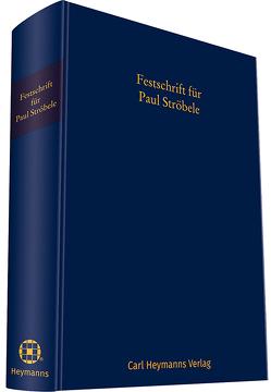 Festschrift für Paul Ströbele von Dr. Thiering,  Frederik, Prof. Dr. Hacker,  Franz