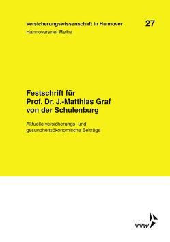 Festschrift für Prof. Dr. J.-Matthias Graf von der Schulenburg von Graf von der Schulenburg,  J Matthias, Körber,  Torsten, Lohse,  Ute, Weber,  Stefan