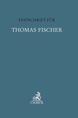 Festschrift für Thomas Fischer von Barton,  Stephan, Eschelbach,  Ralf, Hettinger,  Michael, Kempf,  Eberhard, Krehl,  Christoph, Salditt,  Franz