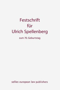 Festschrift für Ulrich Spellenberg von Bernreuther,  Jörn, Freitag,  Robert, Leible,  Stefan, Sippel,  Harald, Wanitzek,  Ulrike
