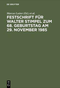 Festschrift für Walter Stimpel zum 68. Geburtstag am 29. November 1985 von Lutter,  Marcus, Mertens,  Hans-Joachim, Ulmer,  Peter