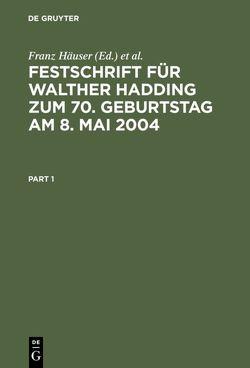 Festschrift für Walther Hadding zum 70. Geburtstag am 8. Mai 2004 von Hammen,  Horst, Häuser,  Franz, Hennrichs,  Joachim, Siebel,  Ulf R., Steinbeck,  Anja, Welter,  Reinhard