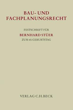 Festschrift für Bernhard Stüer zum 65. Geburtstag von Krautzberger,  Michael, Rengeling,  Hans-Werner, Saerbeck,  Klaus