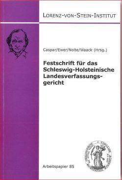 Festschrift für das Schleswig-Holsteinische Landesverfassungsgericht von Caspar,  Johannes, Ewer,  Wolfgang, Nolte,  Martin, Waack,  Hans J