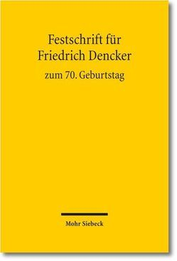 Festschrift für Friedrich Dencker zum 70. Geburtstag von Degener,  Wilhelm, Dencker,  Friedrich, Heghmanns,  Michael