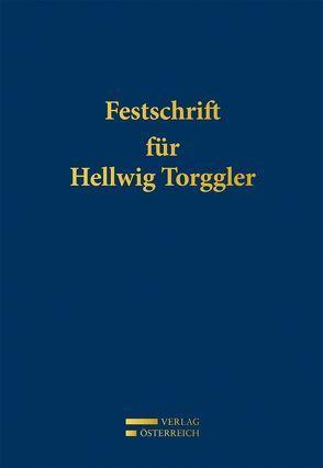 Festschrift für Hellwig Torggler von Fitz,  Hanns, Kalss,  Susanne, Kautz,  Reinhard, Kucsko,  Guido, Lukas,  Meinhard, Torggler,  Ulrich