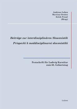 Festschrift für Ludwig Karničar zum 65. Geburtstag von Kohl,  Felix Oliver, Leben,  Andreas, Orožen,  Martina, Prunč,  Erich, Zdouc,  Petra