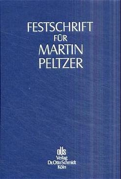 Festschrift für Martin Peltzer zum 70. Geburtstag von Lutter,  Marcus, Scholz,  Manfred, Sigle,  Walter