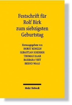 Festschrift für Rolf Birk zum siebzigsten Geburtstag von Birk,  Rolf, Konzen,  Horst, Krebber,  Sebastian, Raab,  Thomas, Veit,  Barbara, Waas,  Bernd