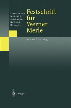 Festschrift für Werner Merle von Bielefeld,  Volker, Bub,  Wolf-Rüdiger, Drasdo,  Michael, Seuß,  Hanns