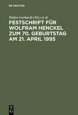 Festschrift für Wolfram Henckel zum 70. Geburtstag am 21. April 1995 von Costede,  Jürgen, Diederichsen,  Uwe, Gerhardt,  Walter, Rimmelspacher,  Bruno