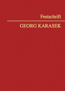 Festschrift Georg Karasek von Berlakovits,  Clemens M., Hussian,  Wolfgang, Kletecka,  Andreas