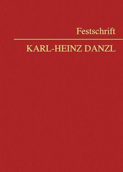 Festschrift Karl-Heinz Danzl von Huber,  Christian, Neumayr,  Matthias, Reisinger,  Wolfgang