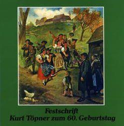 Festschrift Kurt Töpner zum 60. Geburtstag von Dippold,  Günter, Griebel,  Armin, Heller,  Hartmut, Reder,  Klaus, Schötz,  Hartmut, Wirz,  Ulrich, Worschech,  Reinhard