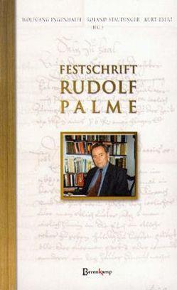 Festschrift Rudolf Palme von Ebert,  Kurt, Ingenhaeff,  Wolfgang, Staudinger,  Roland