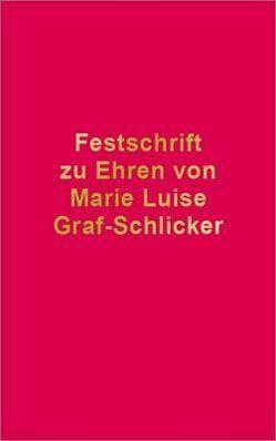 Festschrift zu Ehren von Marie Luise Graf-Schlicker von Czerwenka,  Beate, Korte,  Matthias, Kübler,  Bruno M.