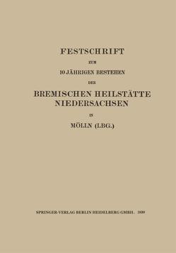 Festschrift zum 10 Jährigen Bestehen der Bremischen Heilstätte Niedersachsen in Mölln (Lbg.) von Sachs,  Walter