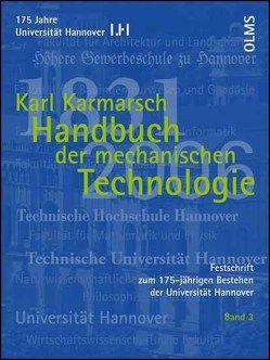 Festschrift zum 175-jährigen Bestehen der Universität Hannover / Handbuch der mechanischen Technologie von Gerken,  Horst, Karmarsch,  Karl, Tönshoff,  Hans K.