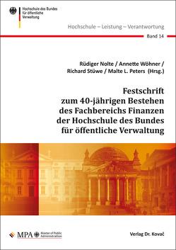 Festschrift zum 40-jährigen Bestehen des Fachbereichs Finanzen der Hochschule des Bundes für öffentliche Verwaltung von Nolte,  Rüdiger, Peters,  Malte L., Stüwe,  Richard, Wöhner,  Annette