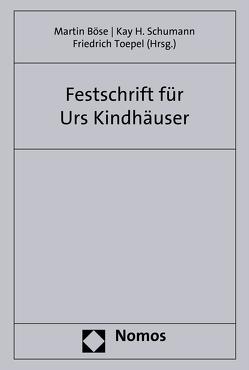 Festschrift zum 70. Geburtstag von Professor Dr. Dr. h.c. mult. Urs Kindhäuser von Böse,  Martin, Schumann,  Kay H., Toepel,  Friedrich