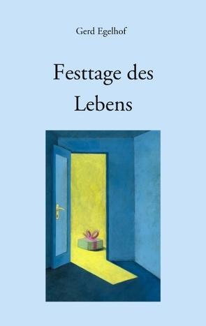 Festtage des Lebens von Egelhof,  Gerd