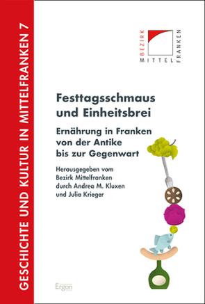 Festtagsschmaus und Einheitsbrei von Kluxen,  Andrea M., Krieger,  Julia