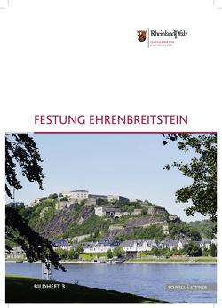 Festung Ehrenbreitstein von Generaldirektion Kulturelles Erbe Rheinland Pfalz,  Burgen Schlösser Altertümer, Pecht,  Andreas