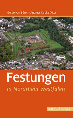 Festungen in Nordrhein-Westfalen von Büren,  Guido von, Kupka,  Andreas