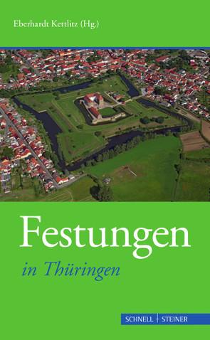 Festungen in Thüringen von Kettlitz,  Eberhardt