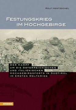 Festungskrieg im Hochgebirge von Hentzschel,  Rolf