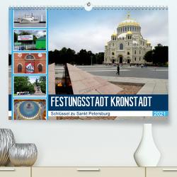 Festungsstadt Kronstadt – Schlüssel zu Sankt Petersburg (Premium, hochwertiger DIN A2 Wandkalender 2021, Kunstdruck in Hochglanz) von von Loewis of Menar,  Henning