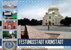 Festungsstadt Kronstadt – Schlüssel zu Sankt Petersburg (Tischkalender 2018 DIN A5 quer) von von Loewis of Menar,  Henning