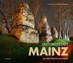 Festungsstadt Mainz von Brauch,  André, Büllesbach,  Rudolf