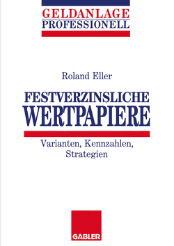 Festverzinsliche Wertpapiere von Eller,  Roland