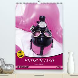 Fetisch-Lust. Latex-Erotik (Premium, hochwertiger DIN A2 Wandkalender 2020, Kunstdruck in Hochglanz) von Stanzer,  Elisabeth