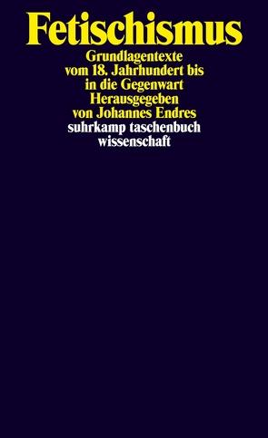 Fetischismus von Endres,  Johannes