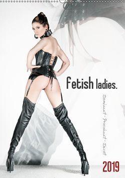 fetish ladies. (Wandkalender 2019 DIN A2 hoch) von de Brunn,  René