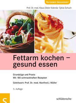 Fettarm kochen – gesund essen von Kolenda,  Prof. Dr. med. Klaus-Dieter, Schuch,  Sylvia